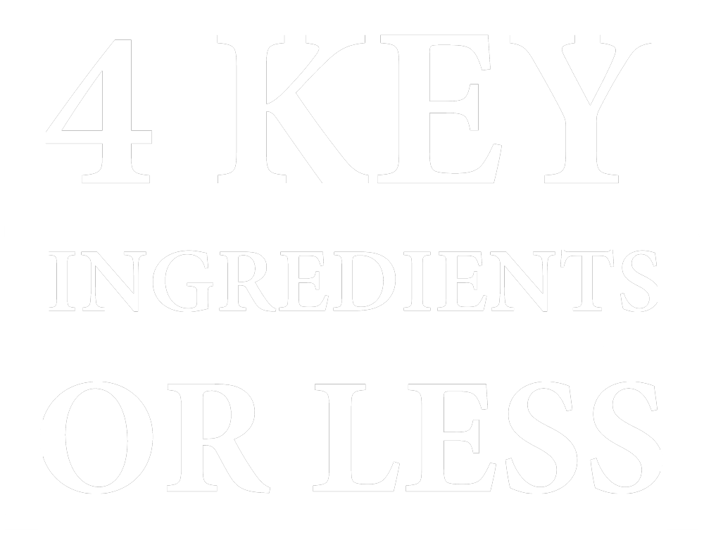 4 key ingredients or less
